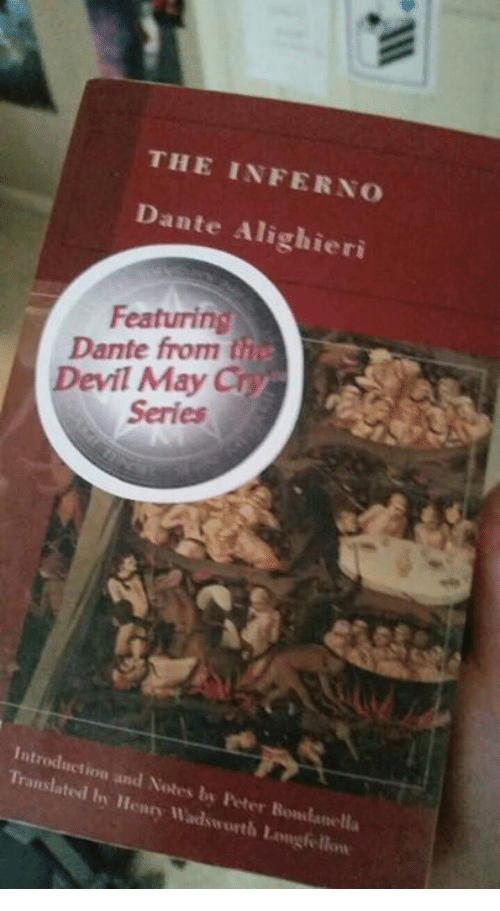 Memes, 🤖, and Dante: THE INFERNO  Dante Alighieri  Featuring  Dante from the  evil May  Series  Translated ba and Notes Peter Bomlanella  Henry Mads  orth