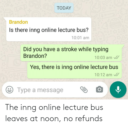 Engrish, Online, and Bus: The inng online lecture bus leaves at noon, no refunds