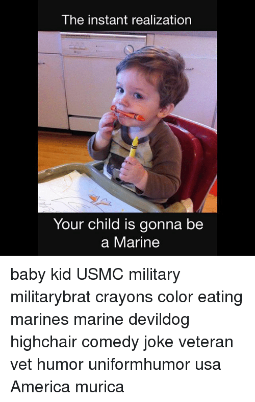 America Memes And Marines The Instant Realization Your Child Is Gonna Be A