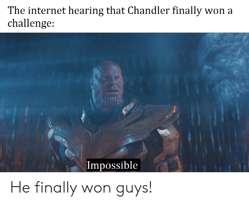 The Internet Hearing That Chandler Finally Challenge