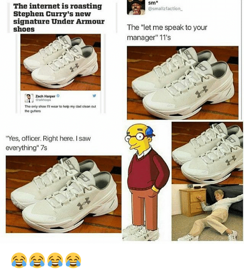 """Dad, Internet, and Roast: The internet is roasting  Stephen Curry's new  signature Under Armour  shoes  Zach Harper G  The only shoe ITI wear to help my dad clean out  the gutters  """"Yes, officer. Right here. saw  everything"""" 7s  Sm  @small faction  The """"let me speak to your  manager"""" 11's 😂😂😂😂"""