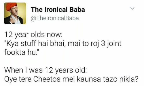 The Ironical Baba 12 Year Olds Now Kya Stuff Hai Bhai Mai to Roj 3 ... 526ceed441f