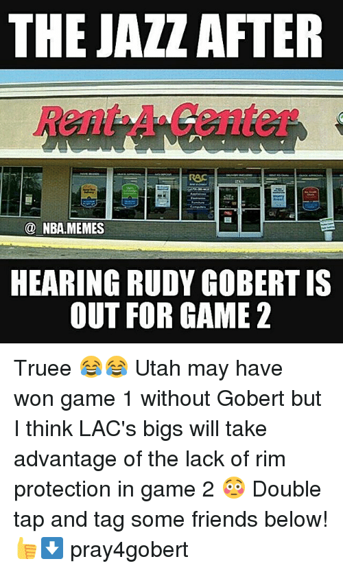 Friends, Memes, and Nba: THE JAZ AFTER  NBA MEMES  HEARING RUDY GOBERTIS  OUT FOR GAME 2 Truee 😂😂 Utah may have won game 1 without Gobert but I think LAC's bigs will take advantage of the lack of rim protection in game 2 😳 Double tap and tag some friends below! 👍⬇ pray4gobert