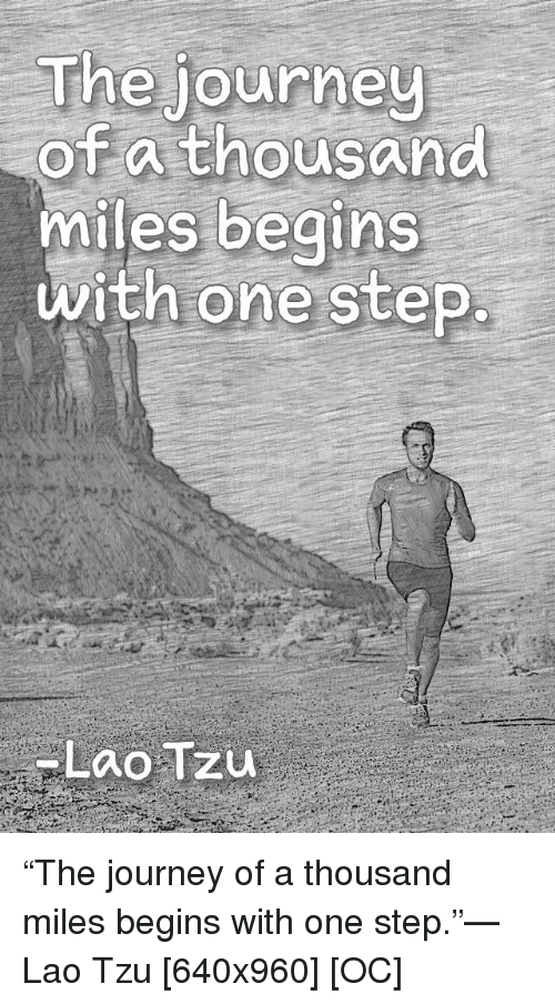 Journey, QuotesPorn, and Step: The journeu  of a thousand  miles begins  with one step.  Lao Tzu