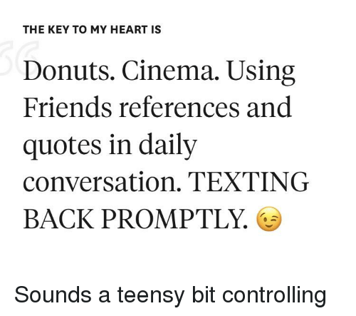 The Key To My Heart Is Donuts Cinema Using Friends References And