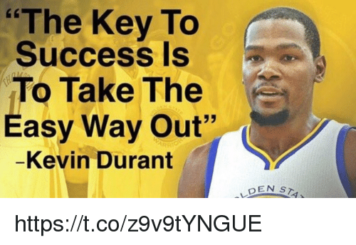 """Blackpeopletwitter, Kevin Durant, and Success: """"The Key To  Success is  To Take The  Easy Way Out""""  -Kevin Durant  DEN https://t.co/z9v9tYNGUE"""