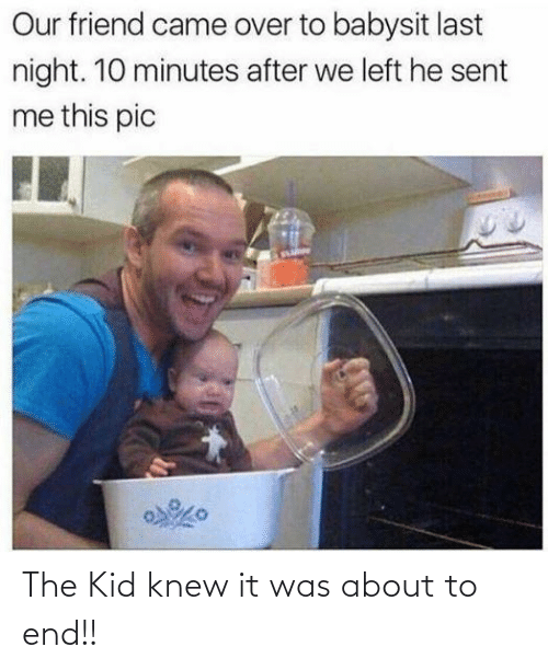 Kid, End, and Knew: The Kid knew it was about to end!!
