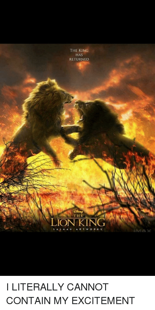 Funny, King, and Kings: THE KING  HAS  RETURNED  THE  LION KING  S A L M A N A R T W O R K S I LITERALLY CANNOT CONTAIN MY EXCITEMENT