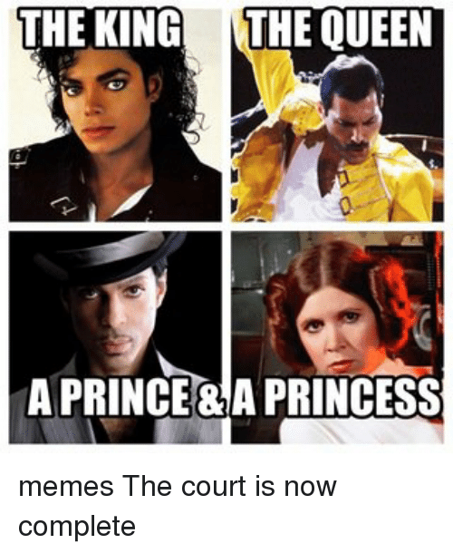 Memes, Prince, and Princess: THE KING THE QUEEN  A PRINCE PRINCESS memes The court is now complete