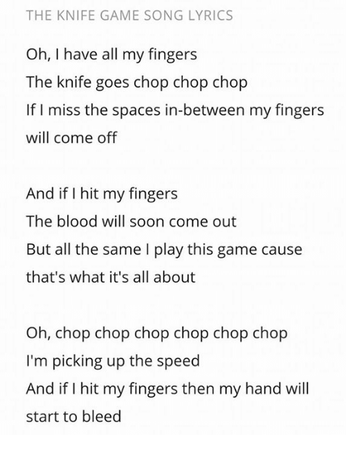 The KNIFE GAME SONG LYRICS Oh I Have All My Fingers the