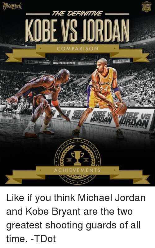 a comparison of two of the greatest nba shooting guards of all time kobe bryant and michael jordan Is kobe bryant the greatest basketball player  best nba players of all time no, kobe is not the greatest basketball player  list of.