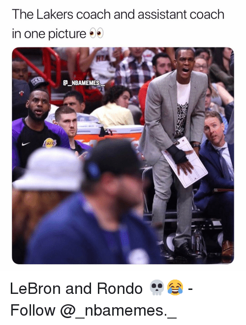 Los Angeles Lakers, Memes, and Lebron: The Lakers coach and assistant coach  in one picture  G NBAMEMES. LeBron and Rondo 💀😂 - Follow @_nbamemes._