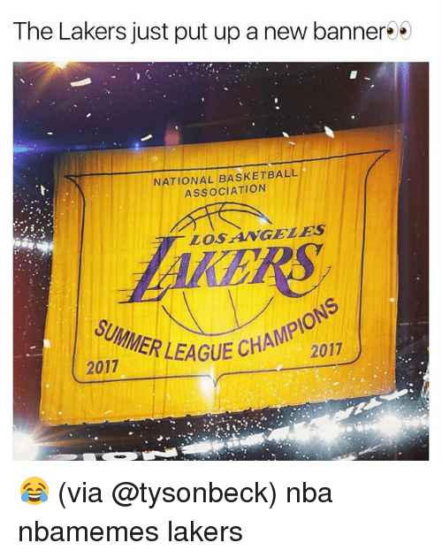 Basketball, Los Angeles Lakers, and Nba: The Lakers just put up a new banner  NATIONAL BASKETBALL  ASSOCIATION  LOSANGELES  SUMMER LEAGU  2017  2017 EAGUE CHAMP 😂 (via @tysonbeck) nba nbamemes lakers