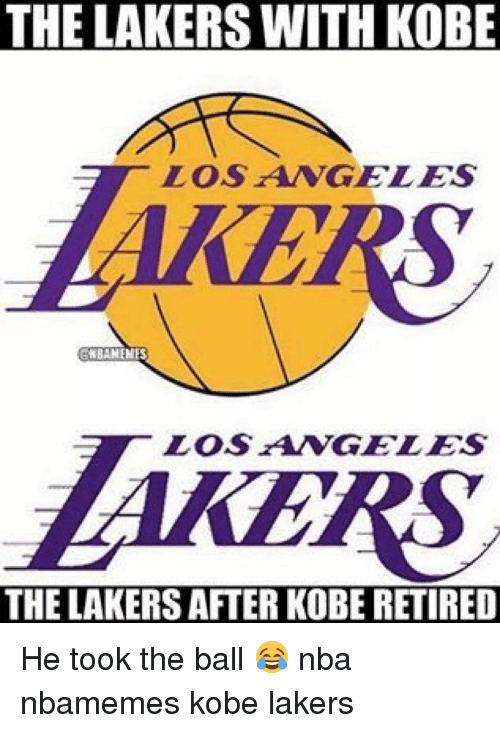 Basketball, Nba, and Sports: THE LAKERS WITH KOBE  LOS ANGELES  ENBAHENES  LOS ZANGELES  THE LAKERS AFTER KOBE RETIRED He took the ball 😂 nba nbamemes kobe lakers