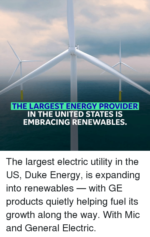 The LARGEST ENERGY PROVIDER IN THE UNITED STATES IS EMBRACING