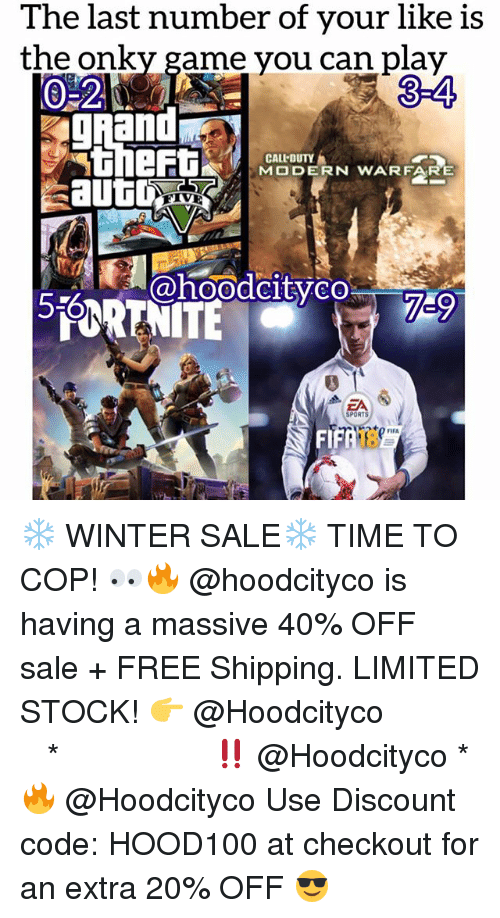 Memes, Sports, and Winter: The last number of your like is  the onky game you can play  3-4  0-2  theftGHLDE RN WARFARE  CALL-DUTY  ZA  SPORTS  FI  18 ❄️ WINTER SALE❄️ TIME TO COP! 👀🔥 @hoodcityco is having a massive 40% OFF sale + FREE Shipping. LIMITED STOCK! 👉 @Hoodcityco ⠀⠀⠀⠀⠀⠀⠀⠀⠀⠀⠀⠀⠀ ⠀ ⠀⠀ * ‼️ @Hoodcityco * 🔥 @Hoodcityco Use Discount code: HOOD100 at checkout for an extra 20% OFF 😎