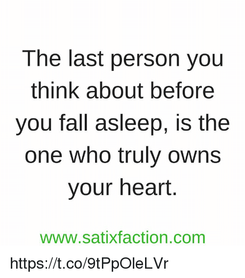 The Last Person You Think About Before You Fall Asleep Is