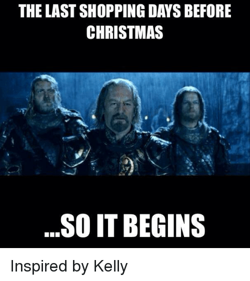 the last shopping days before christmas so it begins inspired 323336 ✅ 25 best memes about christmas so it begins christmas so it