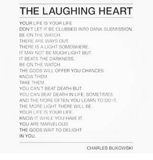 The Laughing Heart Your Life Is Your Life Dont Let It Be Clubbed