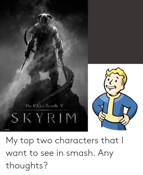 The Lder Scrolls v SKYRIM My Top Two Characters That I Want to See