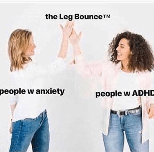 Adhd, Anxiety, and People: the Leg BounceTM  people w anxiety  people w ADHD