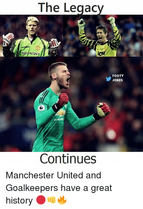Memes, Manchester United, and History: The Legacy  SHARP  FOOTY  JOKES  ARD  Continues Manchester United and Goalkeepers have a great history 🔴👊🔥