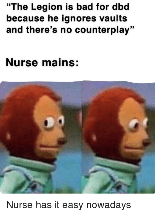 The Legion Is Bad For Dbd Because He Ignores Vaults And There S No