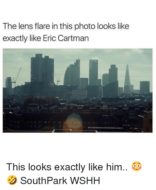 Memes, 🤖, and Southpark: The lens flare in this photo looks like  exactly like Eric Cartman This looks exactly like him.. 😳🤣 SouthPark WSHH