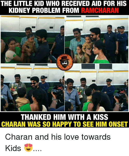 Love, Memes, and Happy: THE LITTLE KID WHO RECEIVED AID FOR HIS  KIDNEY PROBLEM FROM RAMCHARAN  ERTAN  THANKED HIM WITH A KISS  CHARAN WAS SO HAPPY TO SEE HIM ONSET Charan and his love towards Kids 😍....