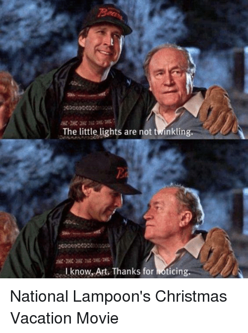 Christmas Vacation Meme.The Little Lights Are Not Twinkling I Knowart Thanks For