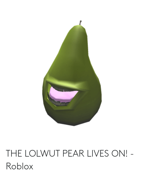 The Lolwut Pear Lives On Roblox Roblox Meme On Meme - all codes in lol wut roblox
