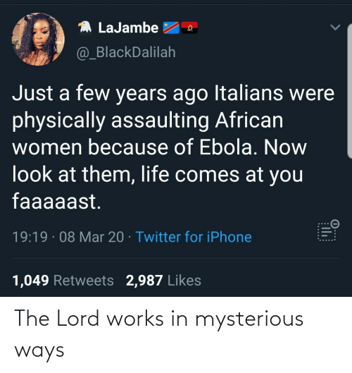 Lord, Works, and  Mysterious: The Lord works in mysterious ways