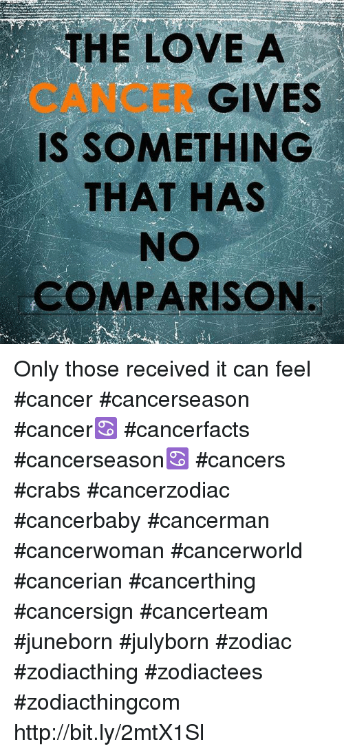 The LOVE a CANCER GIVES IS SOMETHING THAT HAS NO COMPARISON