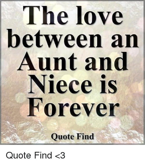 The Love Between an Aunt and Niece Is Forever Quote Find ...