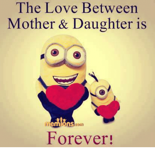The Love Between Mother Daughter Is Forever Meme On Meme