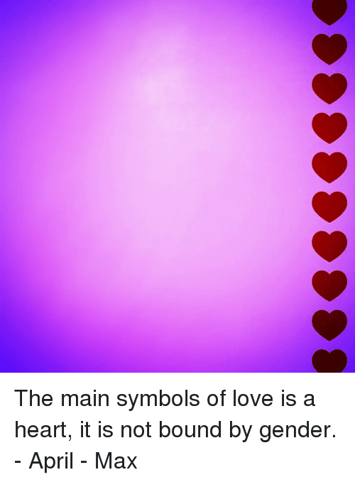 The Main Symbols Of Love Is A Heart It Is Not Bound By Gender