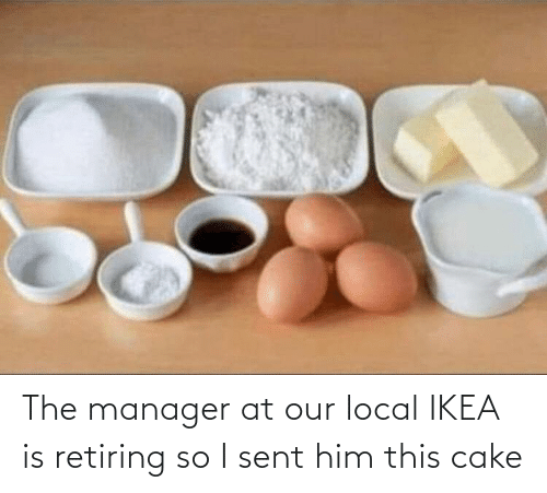 Ikea, Cake, and Local: The manager at our local IKEA is retiring so I sent him this cake