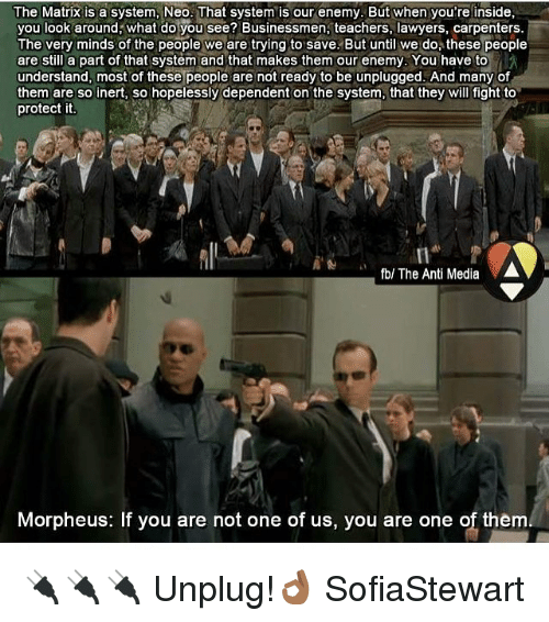 The Matrix Is a System Neo That System Is Our Enemy but When