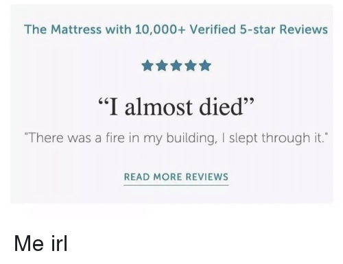 the mattress with 10000 verified 5 star reviews i almost died there