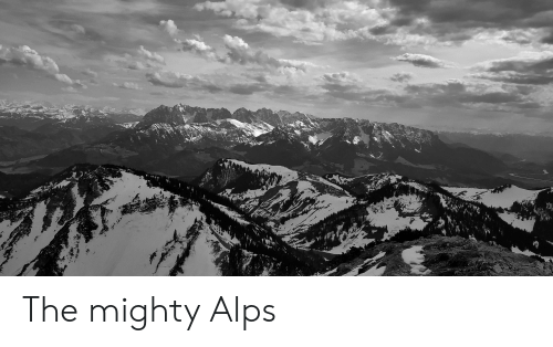 Mighty, Alps, and The: The mighty Alps