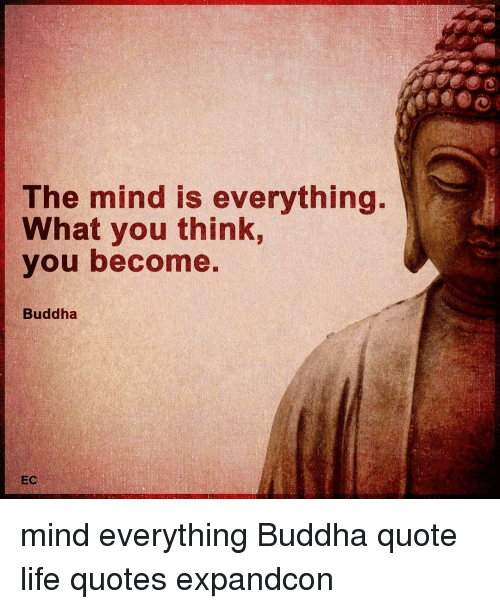 The Mind Is Everything What You Think You Become Buddha Ec Mind