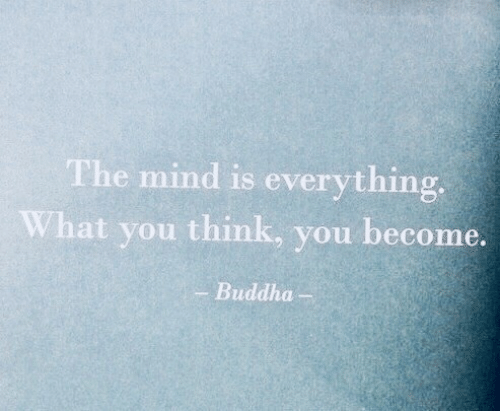 Buddha, Mind, and Think: The mind is everything  What you think, you become.  Buddha-