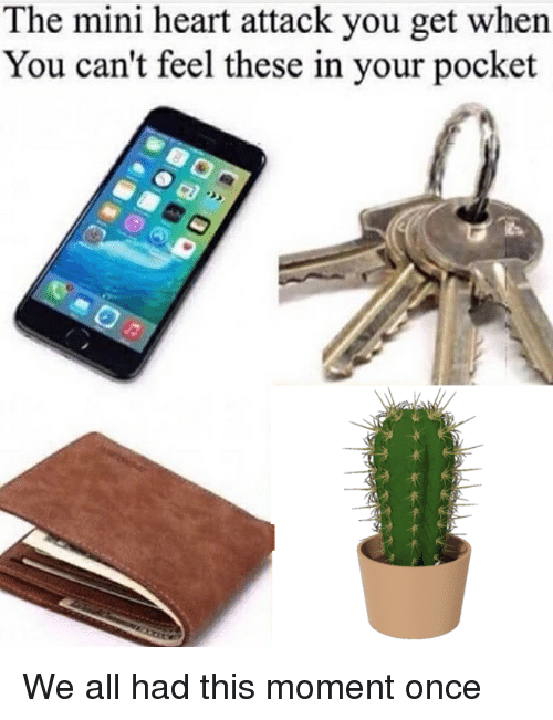 Heart, Dank Memes, and Heart Attack: The mini heart attack you get when  You can't feel these in your pocket
