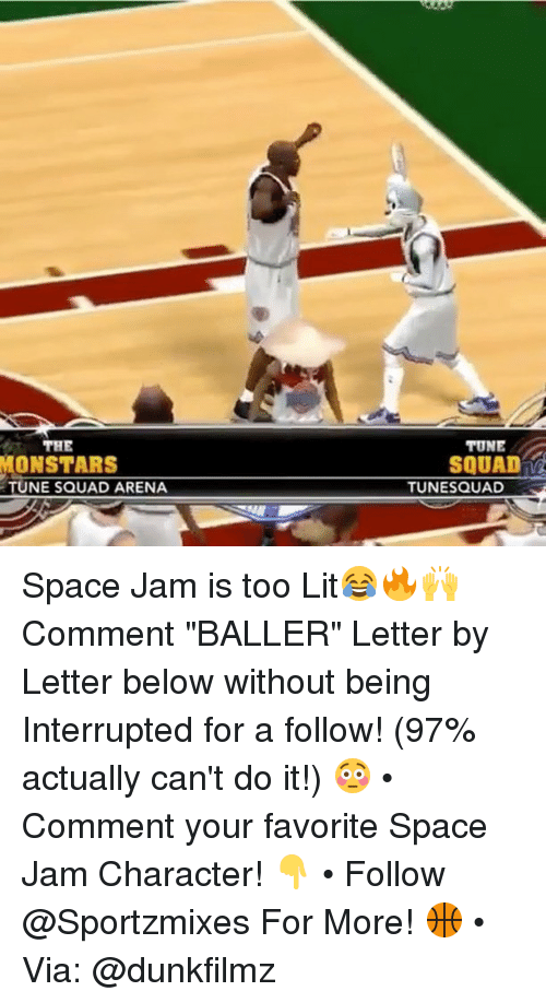 """Lit, Memes, and Squad: THE  MONSTARS  TUNE  SQUAD  TUNE SQUAD ARENA  TUNESQUAD Space Jam is too Lit😂🔥🙌 Comment """"BALLER"""" Letter by Letter below without being Interrupted for a follow! (97% actually can't do it!) 😳 • Comment your favorite Space Jam Character! 👇 • Follow @Sportzmixes For More! 🏀 • Via: @dunkfilmz"""