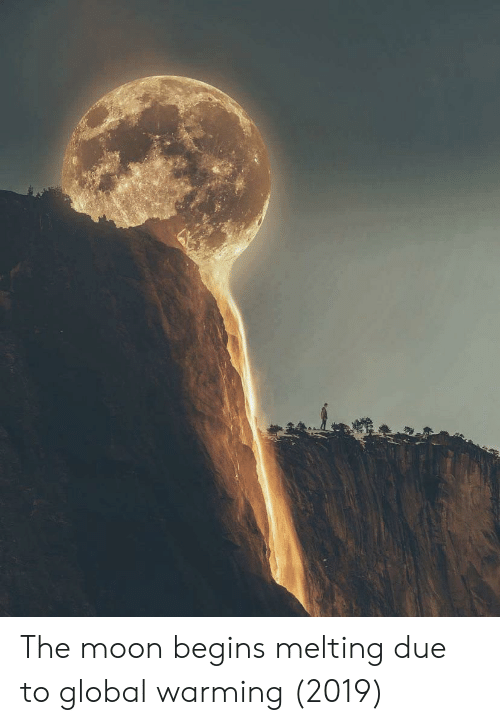 Global Warming, Moon, and The Moon: The moon begins melting due to global warming (2019)