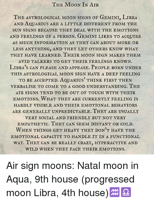 The MooN IN AIR THE ASTROLOGICAL MooN SIGNS oF GEMINI LIBRA