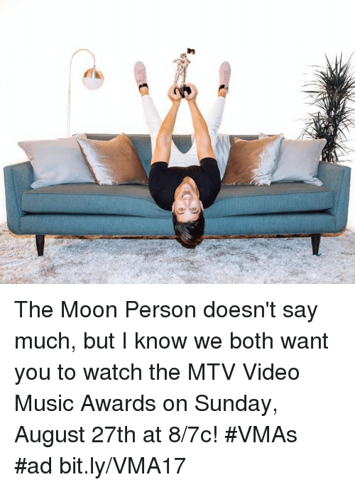 Memes, Mtv, and Music: The Moon Person doesn't say much, but I know we both want you to watch the MTV Video Music Awards on Sunday, August 27th at 8/7c! #VMAs #ad bit.ly/VMA17