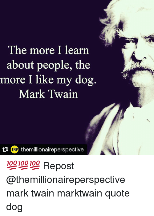 The More I Learn About People The More I Like My Dog Mark Twain Tmp