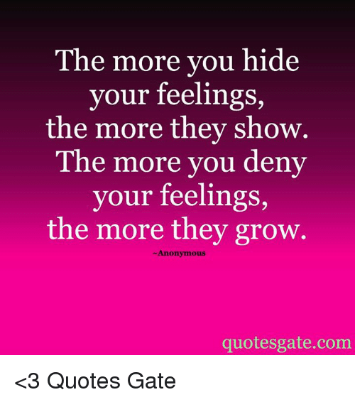 100 Really Powerful Quotes About Hiding Your Feelings For ...