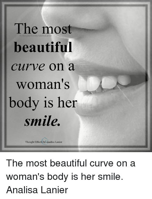 The Most Beautiful Curve On A Womans Body Is Her Smile Tb